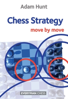 Chess Strategy: Move by Move, Paperback Book