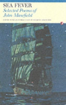 Sea-Fever : Selected Poems of John Masefield, Paperback Book