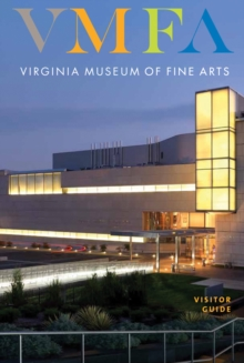 Virginia Museum of Fine Arts : Visitor Guide, Paperback / softback Book