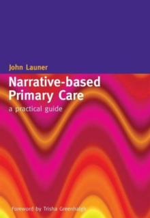 Narrative-Based Primary Care : A Practical Guide, Paperback Book