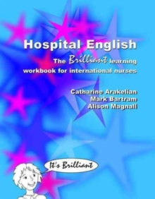 Hospital English : The Brilliant Learning Workbook for International Nurses, Paperback Book