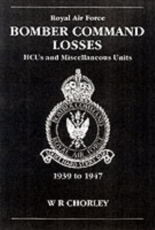 Bomber Command Losses : HCUs and Miscellaneous Units 1939 to 1947 v. 8, Paperback / softback Book