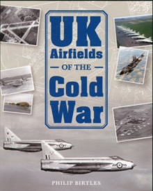 UK Airfields of the Cold War, Hardback Book
