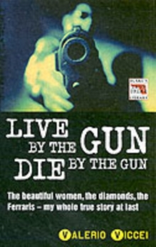 Live by the Gun, Die by the Gun, Paperback Book