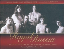 Royal Russia : The Private Albums of the Russian Imperial Family, Hardback Book