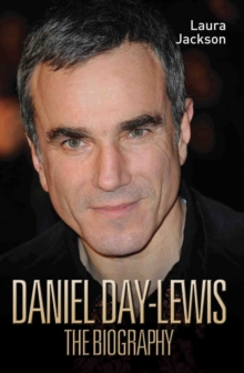 Daniel Day-Lewis -The Biography, Paperback Book