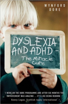 Dyslexia and ADHD - the Miracle Cure, Paperback Book