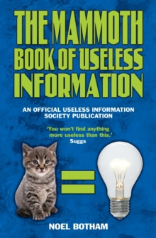 Mammoth Book of Useless Information : An Official Useless Information Society Publication, Paperback Book