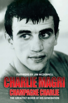Champagne Charlie : The Greatest Boxer of his Generation, Paperback / softback Book