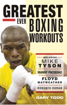 The Greatest Ever Boxing Workouts, Paperback Book