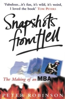 Snapshots from Hell : The Making of an MBA, Paperback Book