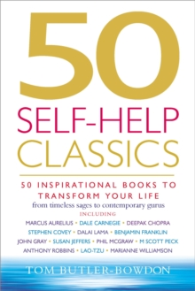 50 Self-help Classics : 50 Inspirational Books to Transform Your Life from Timeless Sages to Contemporary Gurus, Paperback Book