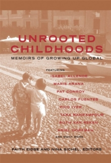 Unrooted Childhoods : Memoirs of Growing Up Global, Paperback / softback Book