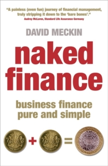 Naked Finance : Business Finance Pure and Simple, Paperback Book