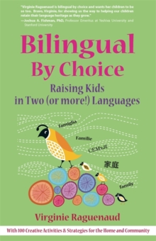 Bilingual By Choice : Raising Kids in Two (or more!) Languages, Paperback / softback Book