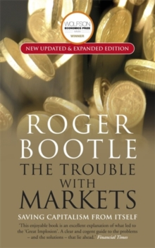 The Trouble with Markets : Saving Capitalism from Itself, Paperback Book