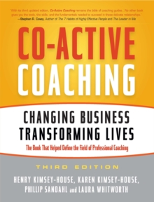 Co-Active Coaching : Changing Business, Transforming Lives, Paperback / softback Book