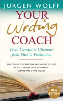 Your Writing Coach : From Concept to Character, from Pitch to Publication, Paperback / softback Book