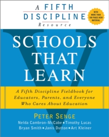Schools That Learn : A Fifth Discipline Fieldbook for Educators, Parents, and Everyone Who Cares About Education, Paperback Book