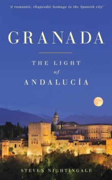 Granada : The Light of Andalucia, Paperback Book