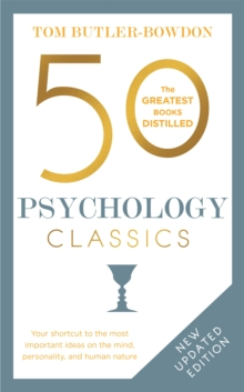 50 Psychology Classics : Your shortcut to the most important ideas on the mind, personality, and human nature, Paperback / softback Book