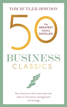 50 Business Classics : Your shortcut to the most important ideas on innovation, management, and strategy, Paperback / softback Book