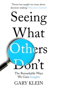 Seeing What Others Don't : The Remarkable Ways We Gain Insights, Paperback / softback Book