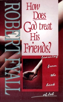 How Does God Treat His Friends? : Learning from the Book of Job, Paperback Book