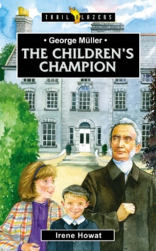 George Muller : The Children's Champion, Paperback / softback Book