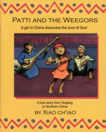 Patti And the Weegors : A girl in China discovers the love of God, Paperback / softback Book