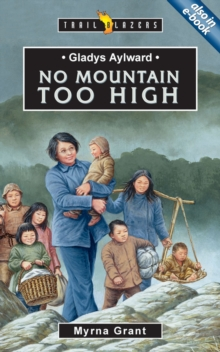 Gladys Aylward : No Mountain Too High, Paperback Book