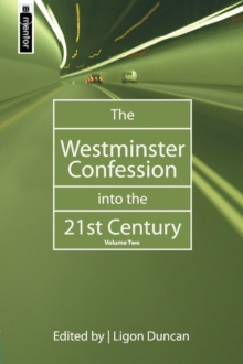 The Westminster Confession into the 21st Century : Volume 2, Hardback Book
