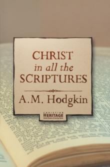 Christ in all the Scriptures, Paperback Book