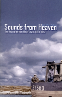 Sounds from Heaven : The Revival on the Isle of Lewis, 1949-1952, Paperback Book