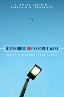 If I Should Die Before I Wake : What's Beyond This Life?, Paperback / softback Book
