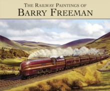 The Railway Paintings of Barry Freeman, Hardback Book