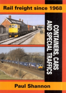 Rail Freight Since 1968 : Containers, Cars & Special Traffics, Paperback Book