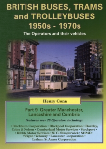 British Buses, Trams and Trolleybuses 1950s-1970s : Greater Manchester, Lancashire and Cumbria, Paperback Book