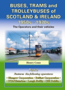 Buses, Trams and Trolleybuses of Scotland & Ireland 1950s-1970s : The Operators and Their Vehicles, Paperback Book