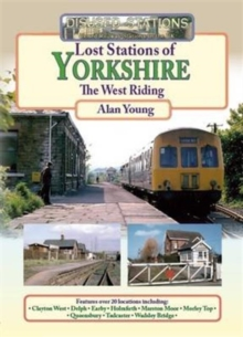 Lost Stations of Yorkshire the West Riding, Paperback Book