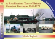 A Recollections Tour of Britain: Middle England Transport Travelogue, Paperback / softback Book