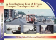 A Recollections Tour of Britain: Wales the Isle of Man and Scotland Transport Travelogue 1948 - 1971, Paperback / softback Book