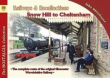 Railways & Recollections Snow Hill to Cheltenham, Paperback / softback Book