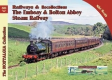 The Embsay & Bolton Abbey Steam Railway : 80, Paperback / softback Book