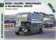 Buses, Coaches, Trolleybuses & Recollections  1963-69 : 98, Paperback / softback Book
