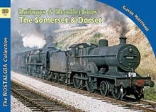 Railways & Recollections  The Somerset and Dorset Railway 1961-66, Paperback / softback Book