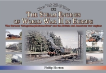 The steam Engines of World War II : The German 'Kriegsdampflokomotiven' and British and American war engines, Hardback Book