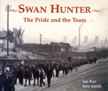 Swan Hunter : The Pride and the Tears, Paperback Book