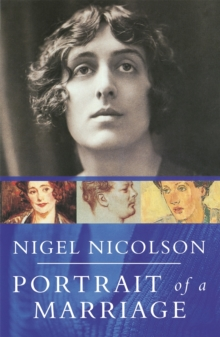 Portrait Of A Marriage : Vita Sackville-West and Harold Nicolson, Paperback / softback Book