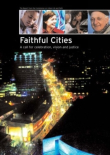 Faithful Cities : A Call for Celebration, Vision and Justice, Paperback Book